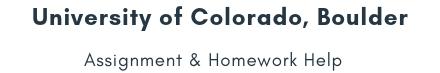 University of Colorado, Boulder Assignment &Homework Help
